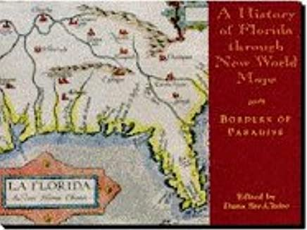 Florida On The World Map.Amazon Com A History Of Florida Through New World Maps Borders Of