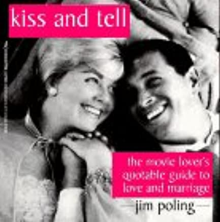 Kiss And Tell The Movie Lover S Quotable Guide To Love And