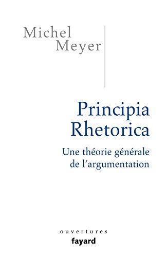 Principia Rhetorica: Une théorie générale de l'argumentation