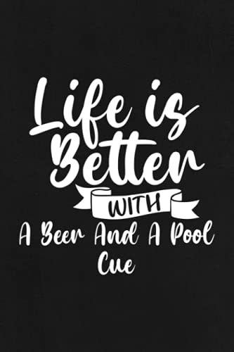 Boating Log Book - Life Is Better With A Beer And A Pool Cue Funny Billiard Nice: Captain / Ship log - Daily log entry For Passengers and boat ... and boat log book Journal 110 pages