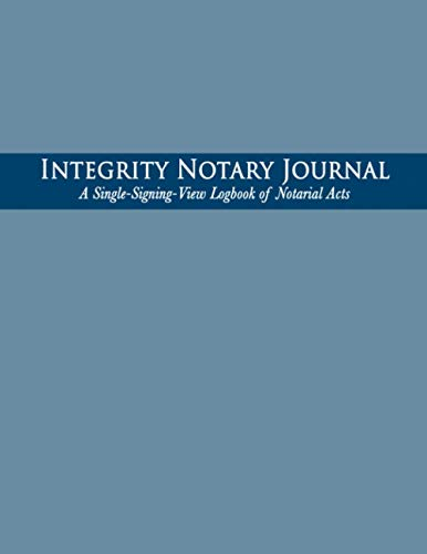 Integrity Notary Journal: A Single-Signing-View Logbook of Notarial Acts