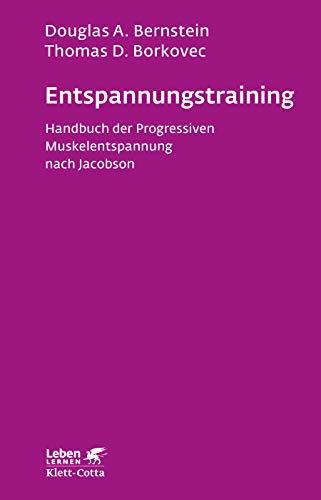 Entspannungs-Training: Handbuch der 'progressiven Muskelentspannung' nach Jacobson (Leben lernen)