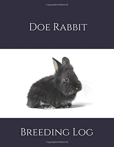 Doe Rabbit Breeding Log: Log Book Journal for Rabbitry Record Keeping, Farm Bunny Breed Details Information and Genetic Profile Records Diary, Herd ... 120 Pages. (Rabbit Information Book, Band 6)