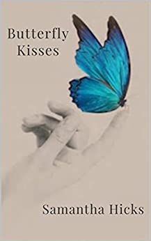 Butterfly Kisses by [Samantha Hicks]