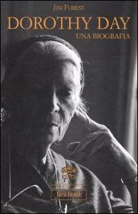 Dorothy Day. Una biografia