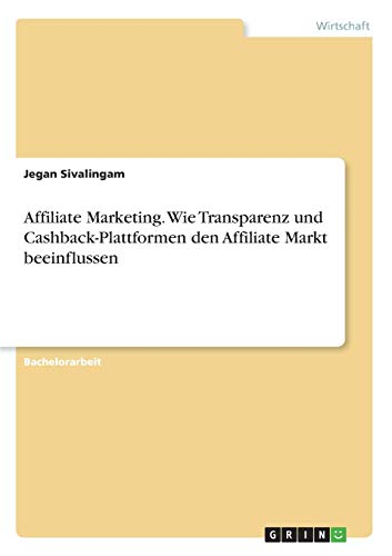 Affiliate Marketing. Wie Transparenz und Cashback-Plattformen den Affiliate Markt beeinflussen