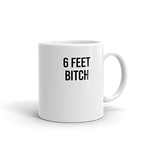 6 Feet Bitch Six Foot Spacing Social Distancing Gag Gift Coffee Mug Workplace Office Humor During Pandemic
