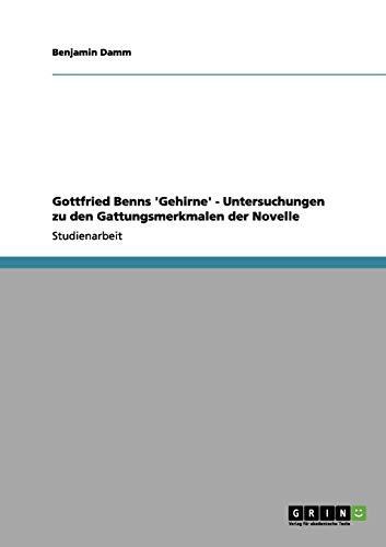 Gottfried Benns 'Gehirne' - Untersuchungen zu den Gattungsmerkmalen der Novelle