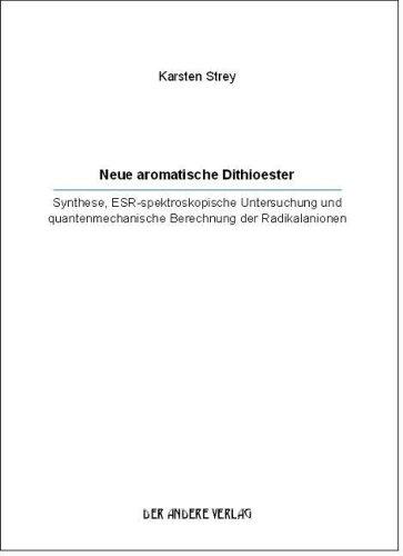Neue aromatische Dithioester. Synthese, ESR-spektroskopische Untersuchung und quantenmechanische Berechnung der Radikalanionen