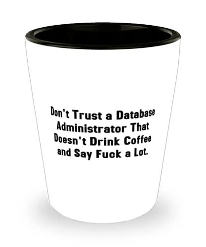 No confíe en un administrador de base de datos That. Shot Glass, administrador de bases de datos Copa de cerámica, idea única para administrador de bases de datos