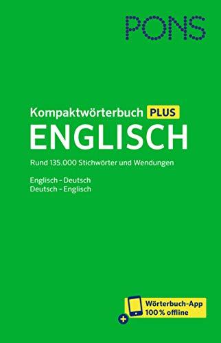 PONS Kompaktwörterbuch Englisch: Rund 135.000 Stichwörter und Wendungen: Rund 135.000 Stichwörter und Wendungen. Englisch - Deutsch / Deutsch - Englisch