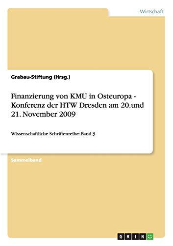 Finanzierung von KMU in Osteuropa - Konferenz der HTW Dresden am 20.und 21. November 2009: Wissenschaftliche Schriftenreihe: Band 3