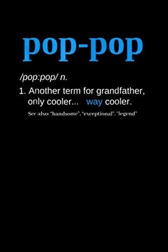 Pop Pop s Grandpa Fathers Day Pop-Pop Tee Notebook College Ruled 6x9 inch 114 pages