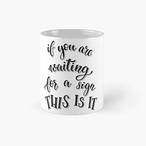 This Is The Time Classic Mugh - Funny Gift Coffee Mug Tea Cup White 11 Oz The Best Gift For Holidays.