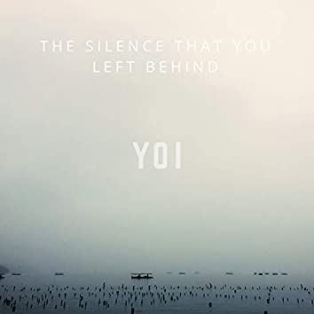 The Silence That You Left Behind