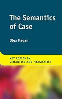 The Semantics of Case (Key Topics in Semantics and Pragmatics) (English Edition)