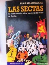 LAS SECTAS. UN TESTIMONIO VIVO SOBRE LOS MESÍAS DEL TERROR EN ESPAÑA