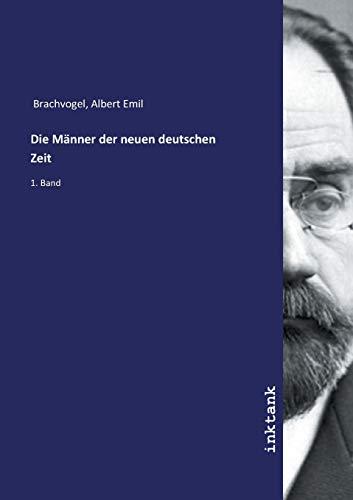 Brachvogel, A: Männer der neuen deutschen Zeit
