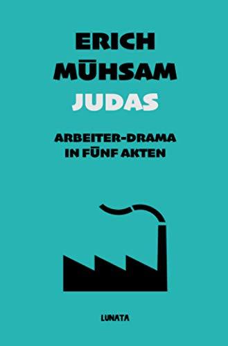 Judas: Arbeiterdrama in fünf Akten