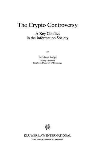 Compare Textbook Prices for The Crypto Controversy: A Key Conflict in the Information Society Law and Electronic Commerce 1 Edition ISBN 9789041111432 by Koops, Bert-Jaap