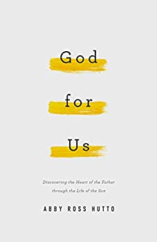God for Us  Discovering the Heart of the Father through the Life of the Son