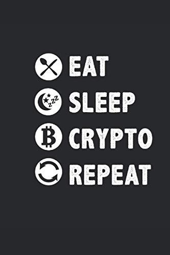 EAT SLEEP CRYPTO REPEAT: Notizbuch Trading Notebook Invest Finanz Journal Investieren Geld Notizheft 6x9 kariert