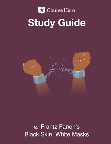Study Guide for Frantz Fanon's Black Skin, White Masks