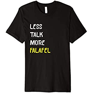 Less Talk More Falafel T Shirt Funny Middle East Food:Eventmanager