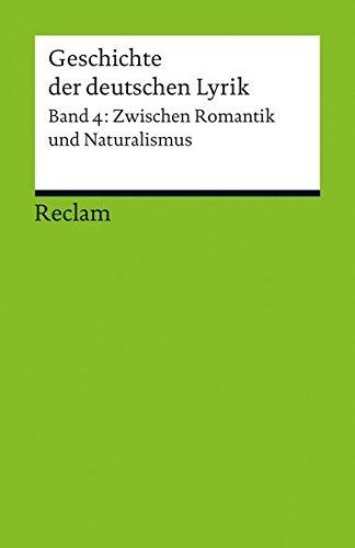 Geschichte der deutschen Lyrik: Band 4: Zwischen Romantik und Naturalismus (Reclams...