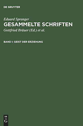 Geist der Erziehung (Eduard Spranger: Gesammelte Schriften)