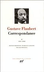 Correspondance - Tome 2, Juillet 1851 - Décembre 1858 de Gustave Flaubert