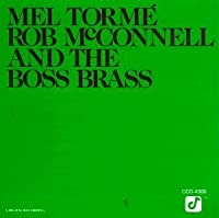Mel Torme'-Rob McConnell And The Boss Brass by Mel Torm' & Rob McConnell (1990-10-25)
