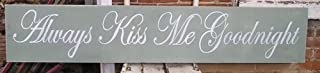 5ft X 1 Ft Shabby Always Kiss Me Goodnight Wood Sign Hand Painted
