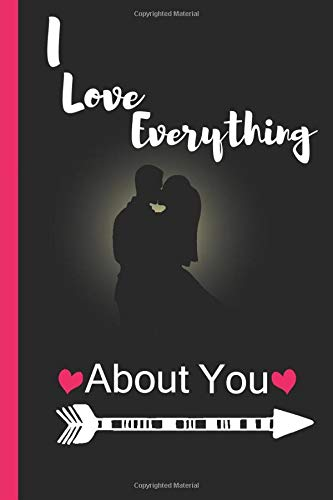 I Love Everything About You: Journal (Notebook, Diary) (Small Format Journals)