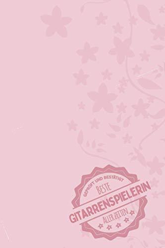 Geprüft und Bestätigt beste Gitarrenspielerin aller Zeiten: Notizbuch inkl. To Do Liste | Das perfekte Geschenk für Frauen, die Gitarre spielen | Geschenkidee | Geschenke | Geschenk