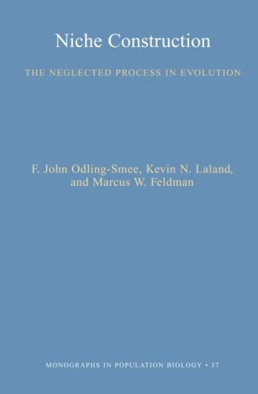 協定幽霊対角線Niche Construction: The Neglected Process in Evolution (Monographs in Population Biology, 37.)