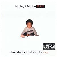 Too Legit for the Pit: Hardcore Takes the Rap by VARIOUS ARTISTS (2000-08-08)