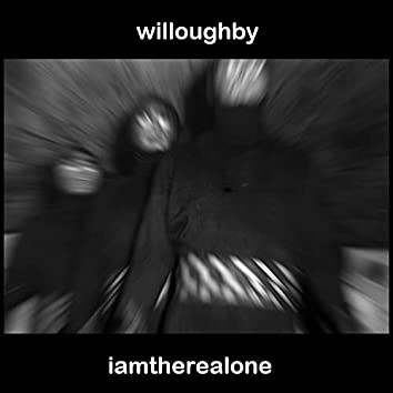 willoughby: iamtherealone