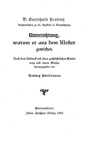 D. Gottschalk Krusens Klosterbruders zu St. Aegidien in Braunschweig, Unterrichtung Warum Er Aus Dem Kloster Gewichen