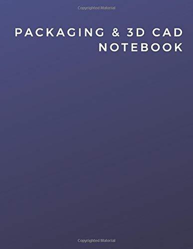 Packaging & 3D Cad Notebook: Packaging & 3D Cad Notebook | Diary | Log | Journal