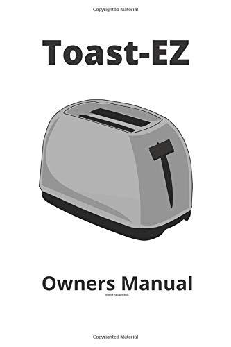 Toast-EZ Owners Manual | Discreet Internet Password Book: A Secret Password Book to discreetly keep your data hidden in plain sight