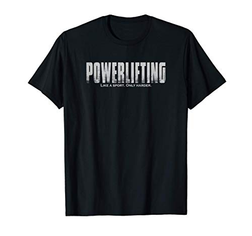 Powerlifting Like a Sport Only Harder Funny Lifting Camiseta