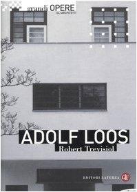 Adolf Loos. Ediz. illustrata
