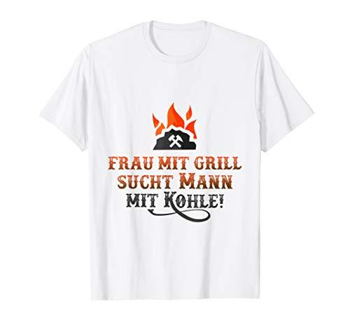 Frau mit Grill such Mann mit Kohle T-Shirt