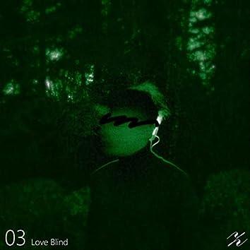 03 Love Blind