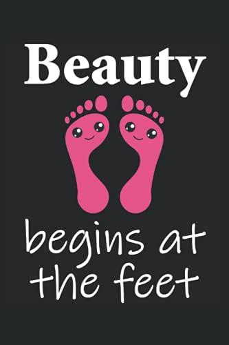 Beauty - Fußpflegerin Fußpflege Spruch Geschenk Notizbuch (Taschenbuch DIN A 5 Format Liniert): Fußpflegerin Geschenk Notizheft, Schreibheft, ... die im Nagelstudio oder Nagelsalon arbeiten.