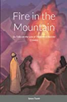 Fire in the Mountain: Six Talks on the Law of Thelema