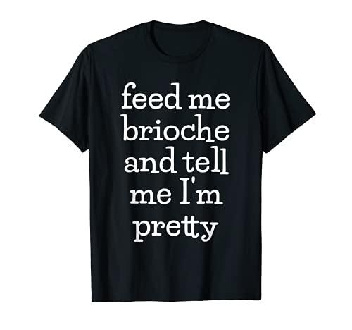 Divertido Brioche Pan Lover Comida Francesa Foodie Meme Camiseta