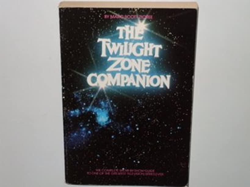 THE TWILIGHT ZONE COMPANION. The complete show-by-show guide to one of the greatest television series ever