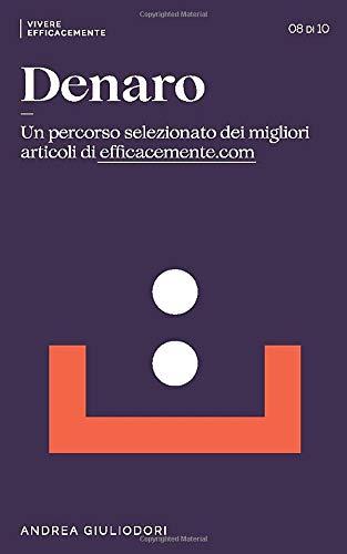 Denaro: Un percorso selezionato dei migliori articoli di EfficaceMente.com